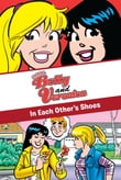 xoxo, Betty and Veronica: In Each Other's Shoes