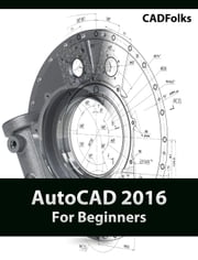 AutoCAD 2016 For Beginners ebook by CADfolks