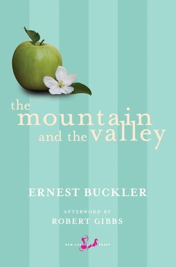 The Mountain and the Valley ebook by Ernest Buckler,Robert Gibbs