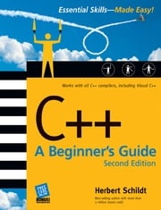 C++: A Beginner's Guide, Second Edition - A Beginner's Guide, Second Edition ebook by Herbert Schildt