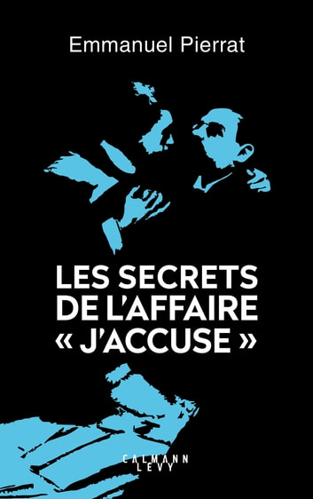 "Les secrets de l'affaire ""J'accuse "" eBook by Emmanuel Pierrat"