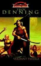The Verdant Passage - Prism Pentad, Book 1 ebook by Troy Denning