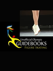 Unofficial Olympic Guidebook - Figure Skating ebook by Kyle Richardson
