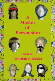 A Master of Persuasion ebook by Thomas P. Hanna