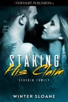 Staking His Claim ebook by Winter Sloane