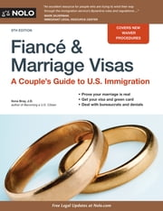 Fiancé and Marriage Visas - A Couple's Guide to U.S. Immigration ebook by Ilona Bray JD, JD