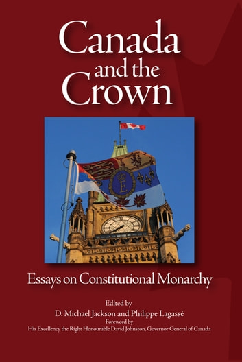 Canada and the Crown - Essays in Constitutional Monarchy ebook by