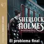 El problema final - Dramatizado audiobook by Arthur Conan Doyle