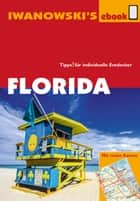 Florida - Reiseführer von Iwanowski - Individualreiseführer mit vielen Abbildungen und Detailkarten mit Kartendownload ebook by Michael Iwanowski