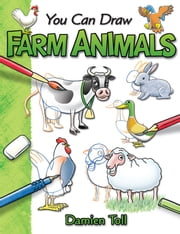 You Can Draw Farm Animals ebook by Damien Toll