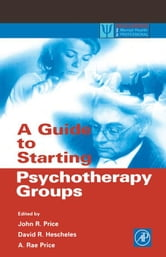 A Guide to Starting Psychotherapy Groups ebook by Price, John R.