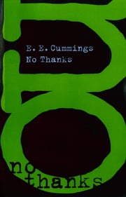 No Thanks ebook by E. E. Cummings,George James Firmage