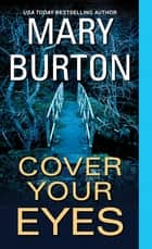 Cover Your Eyes ebooks by Mary Burton