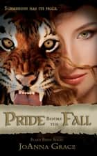 Pride Before the Fall - Blake Pride Series, #1 ebook by JoAnna Grace