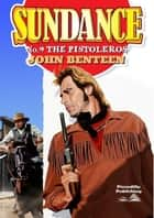 Sundance 9: The Pistoleros ebook by John Benteen