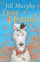Dear Hound ebook by Jill Murphy, Jill Murphy