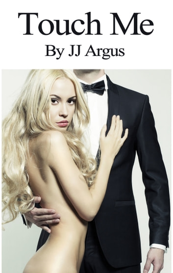 Touch Me ebook by JJ Argus