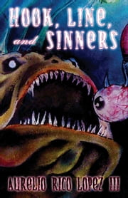 Hook Line & Sinners ebook by Aurelio Rico Lopez III