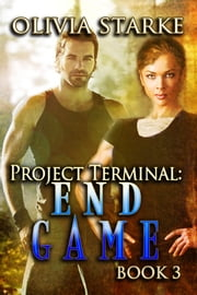 Project Terminal: End Game ebook by Olivia Starke
