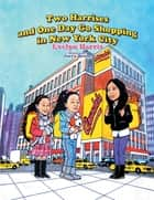Two Harrises and One Day Go Shopping in New York City ebook by Evelyn Harris, Jerry Breen