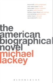 The American Biographical Novel ebook by Professor Michael Lackey
