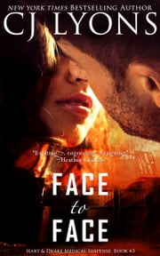 FACE TO FACE - Hart and Drake Romantic Thrillers ebook by CJ Lyons