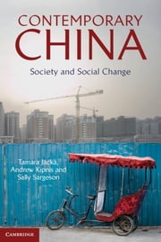 Contemporary China - Society and Social Change ebook by Tamara Jacka,Sally Sargeson,Andrew B. Kipnis