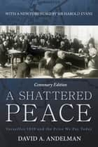 A Shattered Peace ebook by David A. Andelman,Sir Harold Evans