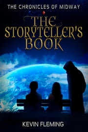 The Storyteller's Book - The Chronicles of Midway, #1 ebook by Kevin Fleming