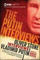 The Putin Interviews ebook by Oliver Stone, Robert Scheer
