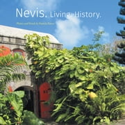Nevis. Living. History. ebook by Purves, Pamela