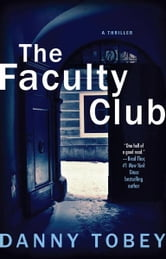The Faculty Club - A Novel ebook by Danny Tobey