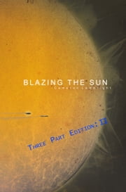 Blazing the Sun: Three Part Edition (II) ebook by Cameron Lambright