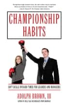 Championship Habits ebook by Adolph Brown, III