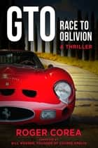 GTO - Race to Oblivion ebook by Roger Corea