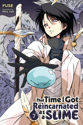 That Time I Got Reincarnated as a Slime, Vol. 7 (light novel) ebook by Fuse,Mitz Vah