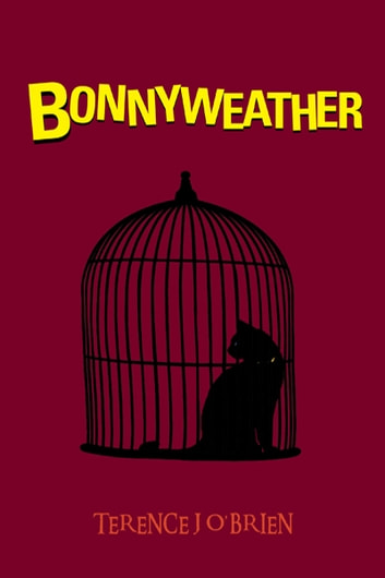 BONNYWEATHER ebook by TERENCE J O'BRIEN