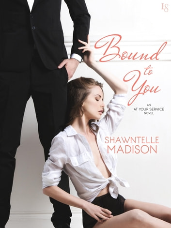 Bound to You - An At Your Service Novel ebook by Shawntelle Madison