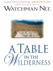 A Table in the Wilderness ebook by Watchman Nee