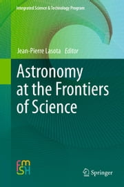 Astronomy at the Frontiers of Science ebook by Jean-Pierre Lasota