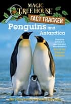 Penguins and Antarctica - A Nonfiction Companion to Magic Tree House Merlin Mission #12: Eve of the Emperor Penguin ebook by Mary Pope Osborne, Natalie Pope Boyce, Sal Murdocca