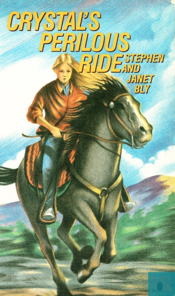 Crystal's Perilous Ride ebook by Stephen Bly,Janet Chester Bly