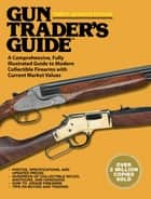 Gun Trader's Guide, Thirty-Seventh Edition - A Comprehensive, Fully Illustrated Guide to Modern Collectible Firearms with Current Market Values ebook by Robert A. Sadowski