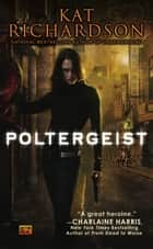 Poltergeist ebook by Kat Richardson