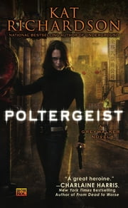 Poltergeist - A Greywalker Novel ebook by Kat Richardson