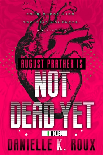 August Prather Is Not Dead Yet ebook by Danielle K. Roux