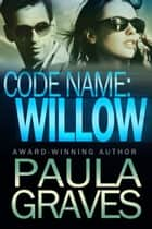 Code Name: Willow ebook by Paula Graves