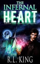 The Infernal Heart ebook by R. L. King