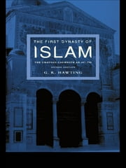 The First Dynasty of Islam - The Umayyad Caliphate AD 661-750 ebook by G. R Hawting