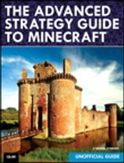 The Advanced Strategy Guide to Minecraft ebook by Stephen O'Brien